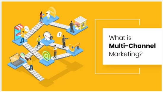 What is Multi-Channel Marketing? And How Can it Benefit Your Business?