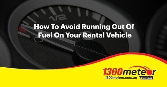 How To Avoid Running Out Of Fuel On Your Rental Vehicle