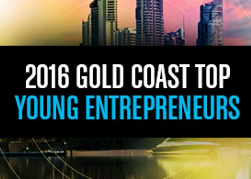 40 UNDER 40: TOP YOUNG ENTREPRENEURS GOLD COAST 1-10