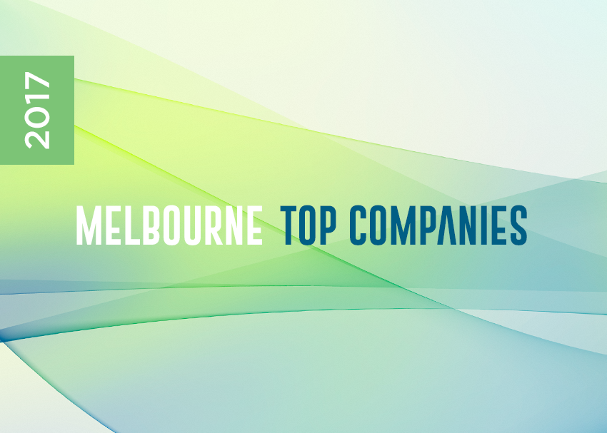 THE 2017 MELBOURNE TOP COMPANIES REVEALED: THE TOP 10