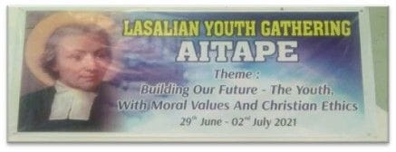 """PNG Lasallian Youth Gathering 2021: """"Building Our Future-The Youths with Christian Values and Moral Ethics."""""""