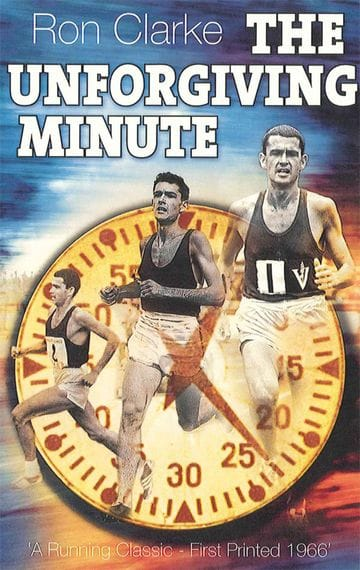 The Unforgiving Minute - Ron Clarke