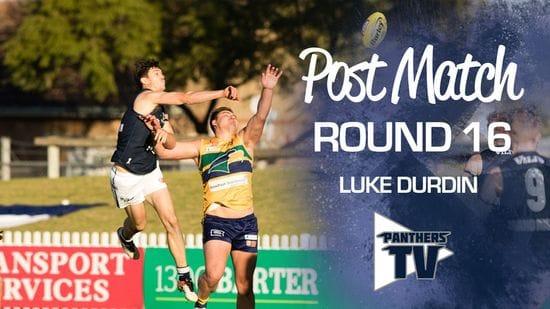 Panthers TV: Luke Durdin - Post Match Round 16