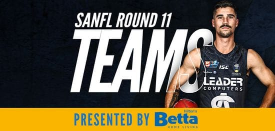 Betta Teams: SANFL Round 11 - South Adelaide @ Sturt
