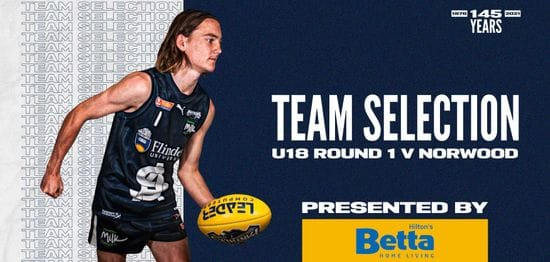 BETTA Team Selection: Under-18 Round 1 vs Norwood