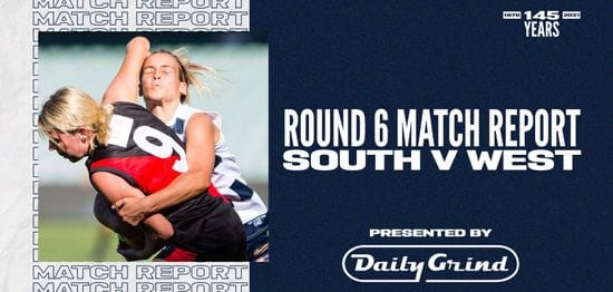 Daily Grind Women's Match Report: Round 6 vs West Adelaide