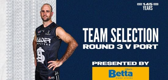 BETTA Teams Selection: Round 3 vs Port Adelaide