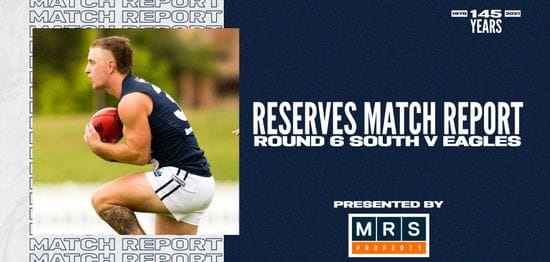 MRS Property Reserves Match Report Round 6: vs Eagles