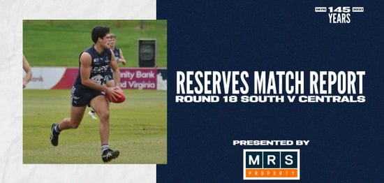 MRS Property Reserves Match Report Round 18: vs Central District