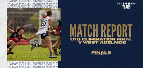 Under-18 Match Report: Elimination Final vs West Adelaide