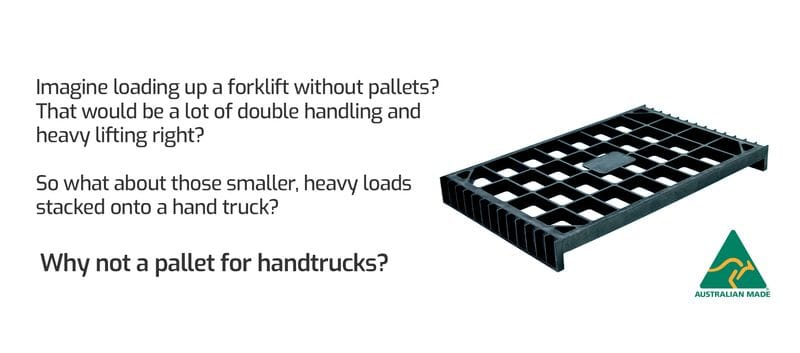 Imagine loading up a forklift without pallets? That would be a lot of double handling and heavy lifting right? So what about those smaller, heavy loads stacked onto a hand truck? So, why not a pallet for hand trucks?  Mini pallets for hand trucks.