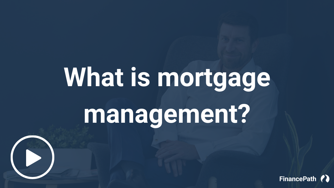 Join our crew - What is mortgage management?