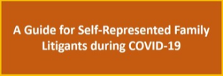 Guide for self-representation family litigants during COVID-19