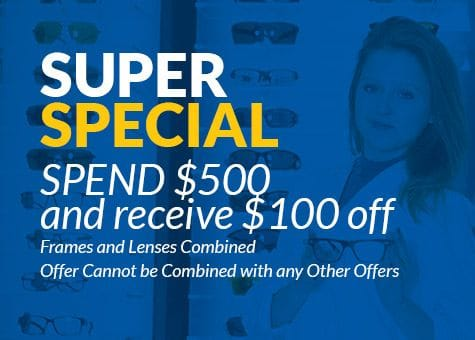 Optical Masters special - spend $500 and receive $100 off