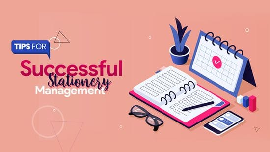 Tips For Successful Stationery Management