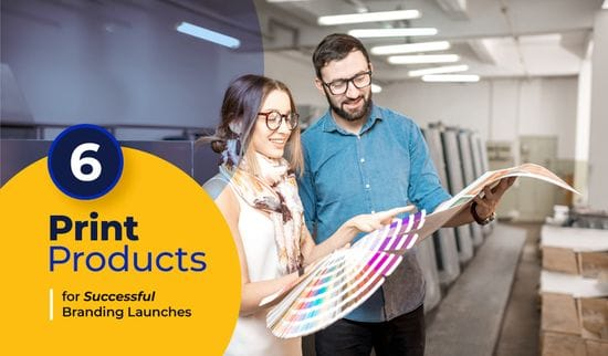 6 Print Products For Successful Branding Launches