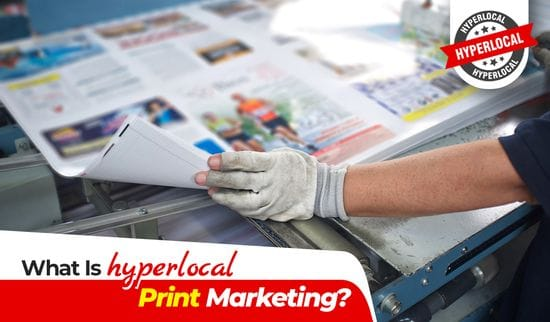 What Is Hyperlocal Print Marketing?