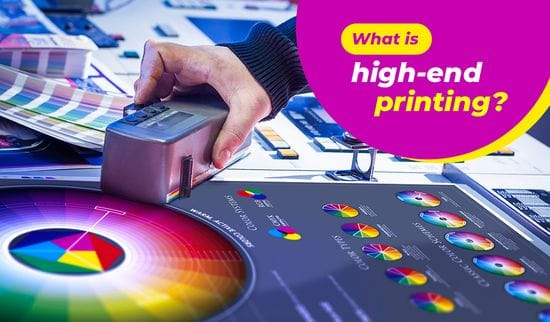 What Is High-End Printing?