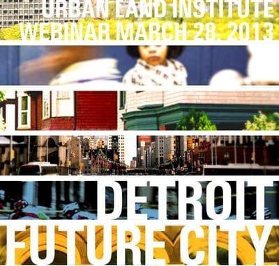Detroit Future City: ?The making of Detroit's Long Term Strategic Framework Plan