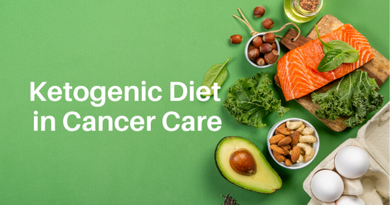 Ketogenic Diet for Cancer Care