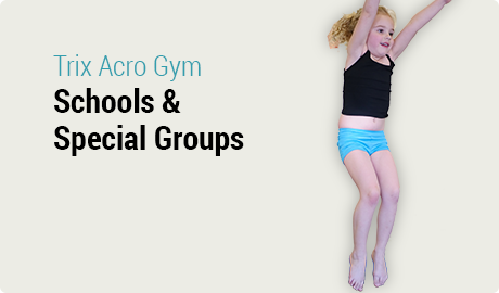 Schools and Special Groups at Trix Acro Gym