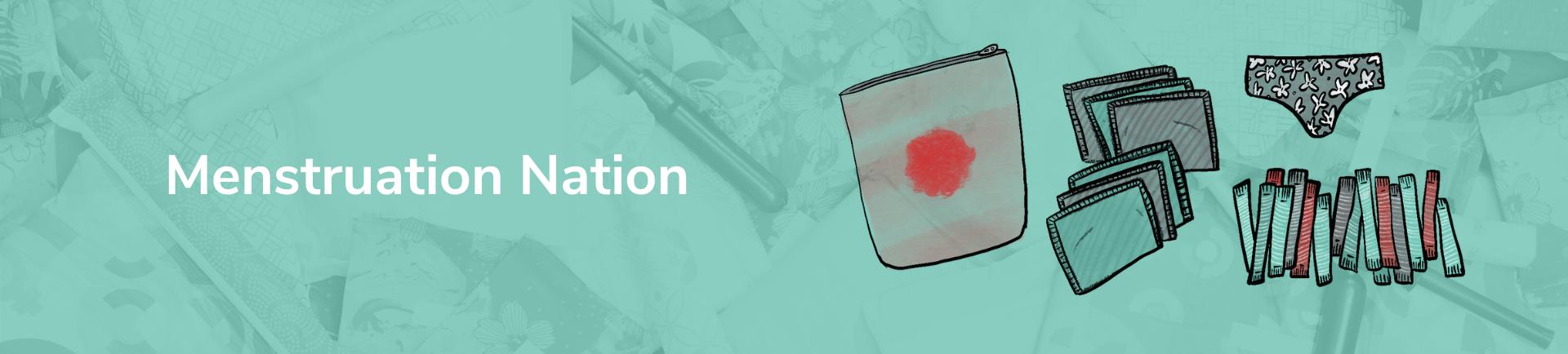 Menstruation Nation - Education around periods