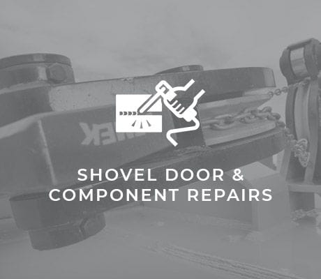 SHOVEL DOOR & COMPONENT REPAIRS