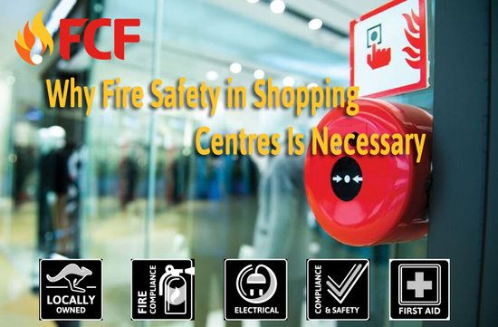 Why Fire Safety in Shopping Centres Is Necessary