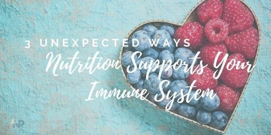 3 Unexpected Ways Nutrition Supports Your Immune System: Easy To Implement Nutrition Tips For A Healthy Body
