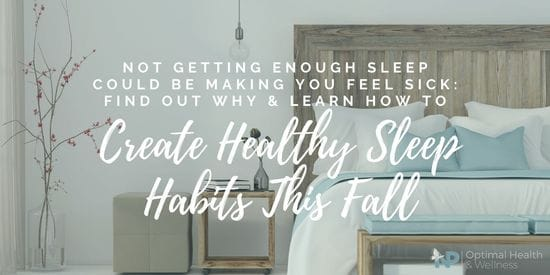 Not Getting Enough Sleep Could Be Making You Feel Sick: Find Out Why & Learn How To Create Healthy Sleep Habits This Fall