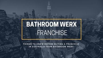 Things To Know Before Buying A Franchise In Australia from Bathroom Werx