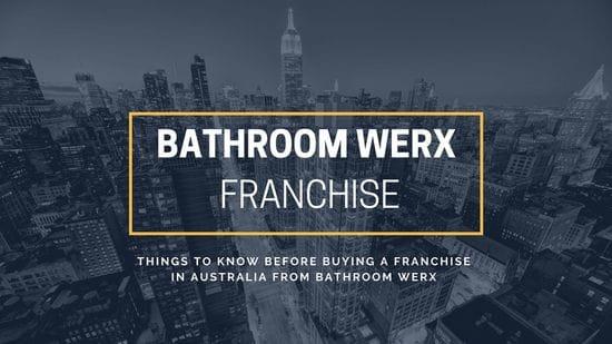 在从浴室WERX购买澳大利亚的特许经营之前了解的事情raybet0