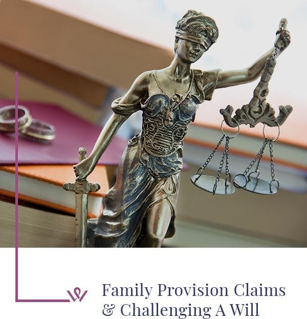 Family Provision Claims  & Challenging A Will