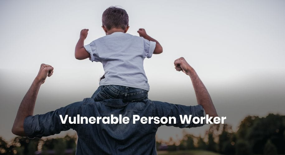 Vulnerable Person Worker