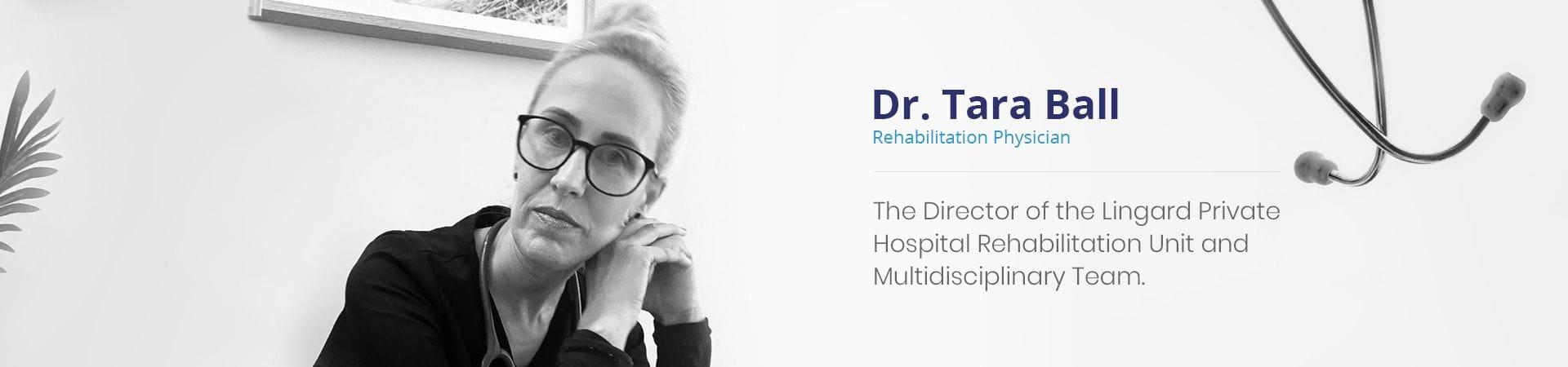 Specialist Rehab | Dr Tara Ball | Rehabilitation Physician