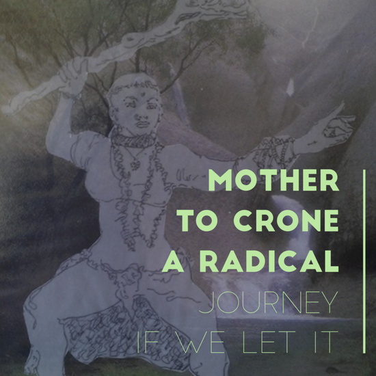 Menopause - Mother to Crone