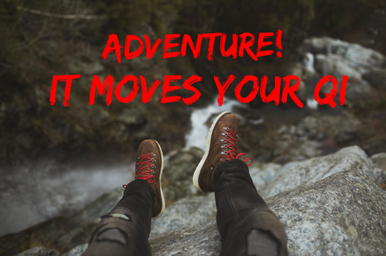 Adventure moves our Qi