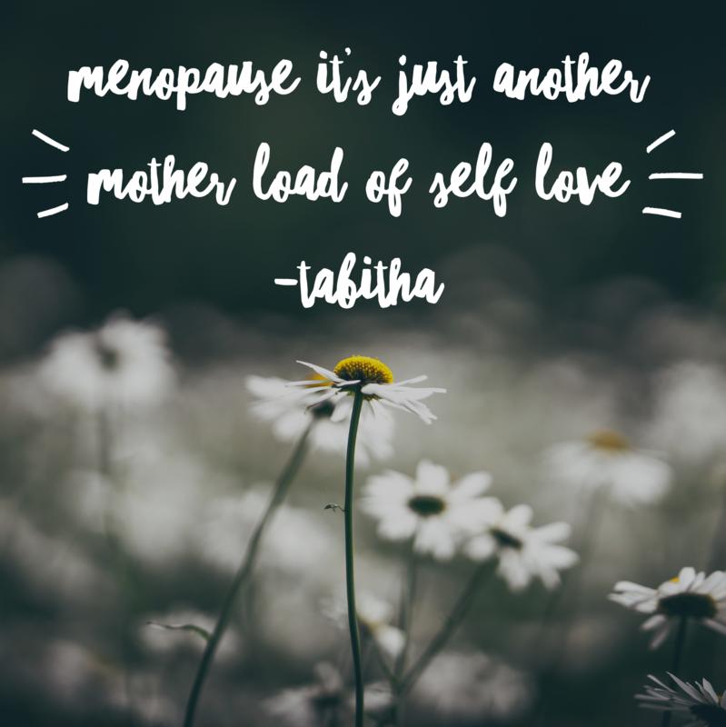 Menopause = Self Love