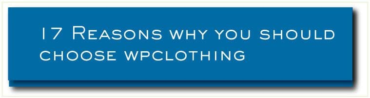 17 reasons why you should choose WP Clothing