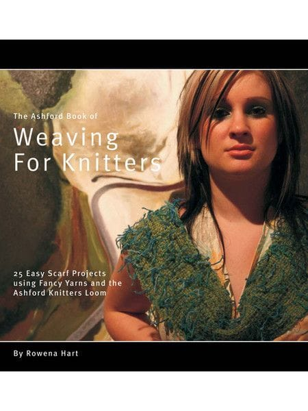 Weaving for Knitters - The Ashford Book of