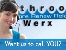 Bathroom Werx | Want us to call you?