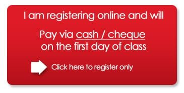 I am registering and will pay via cash/cheque on the first day of class. Complete the form below