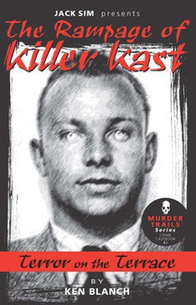 THE RAMPAGE OF KILLER KAST: Terror on the Terrace - by Ken Blanch