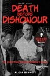 DEATH BEFORE DISHONOUR: The Crime That Broke Brisbane's Heart - Alicia Bennett