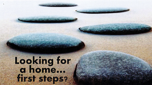Looking for a home . . . first steps