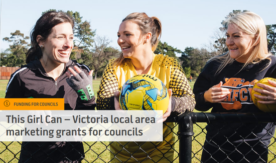 This Girl Can Victoria local area marketing grants for councils