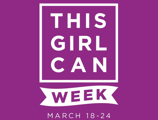 This Girl Can Week - 18-24 March