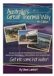 Australian's Great Thermal Way by Steve Lambert 4th Edition
