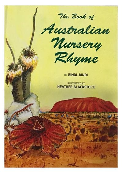 The Book of Australian Nursery Rhyme by Bindi-Bindi