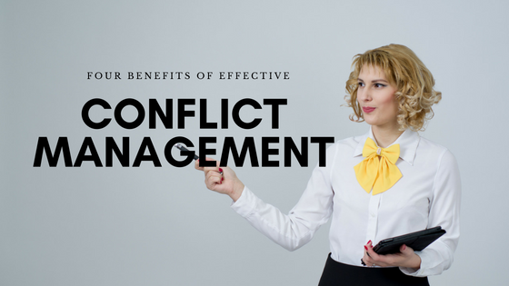 The Benefits of Effective Conflict Management = Benefits of Conflict Competence